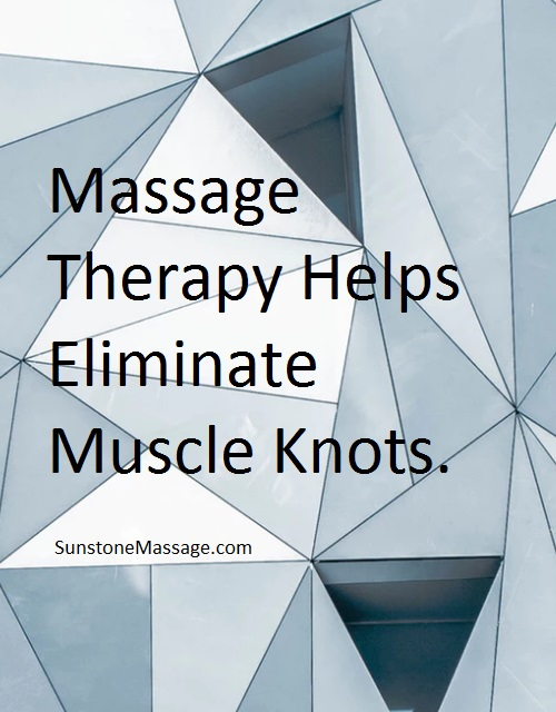 Sunstone Registered Massage Therapy Massage Therapy Helps Eliminate Muscle Knots