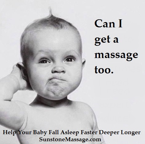 Baby: Can I Get A Massage Too.