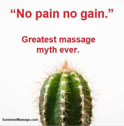 Sunstone Massage No Pain No Gain Massage Myth