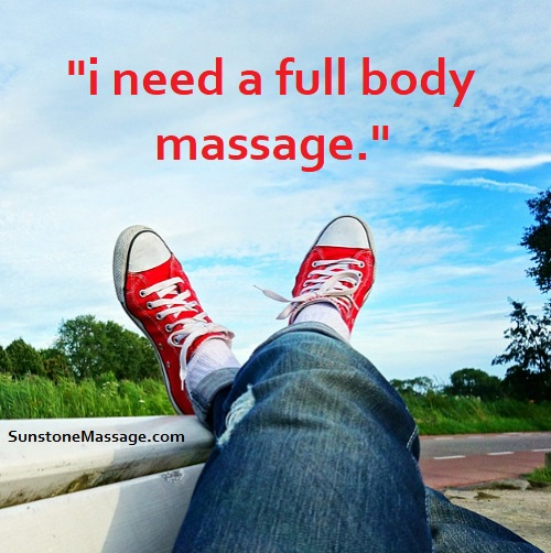 I Need A Full Body Massage