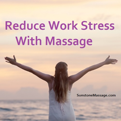 Reduce Work Stress With Massage Therapy