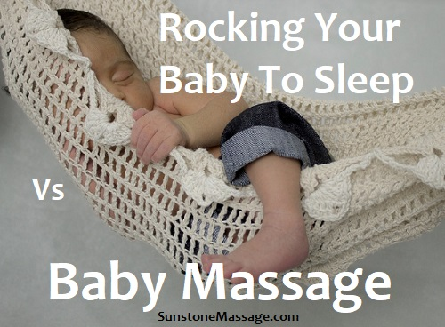 Rocking Your Baby To Sleep Vs Baby Massage