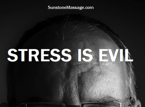 STRESS IS EVIL Sunstone Registered Massage RMT