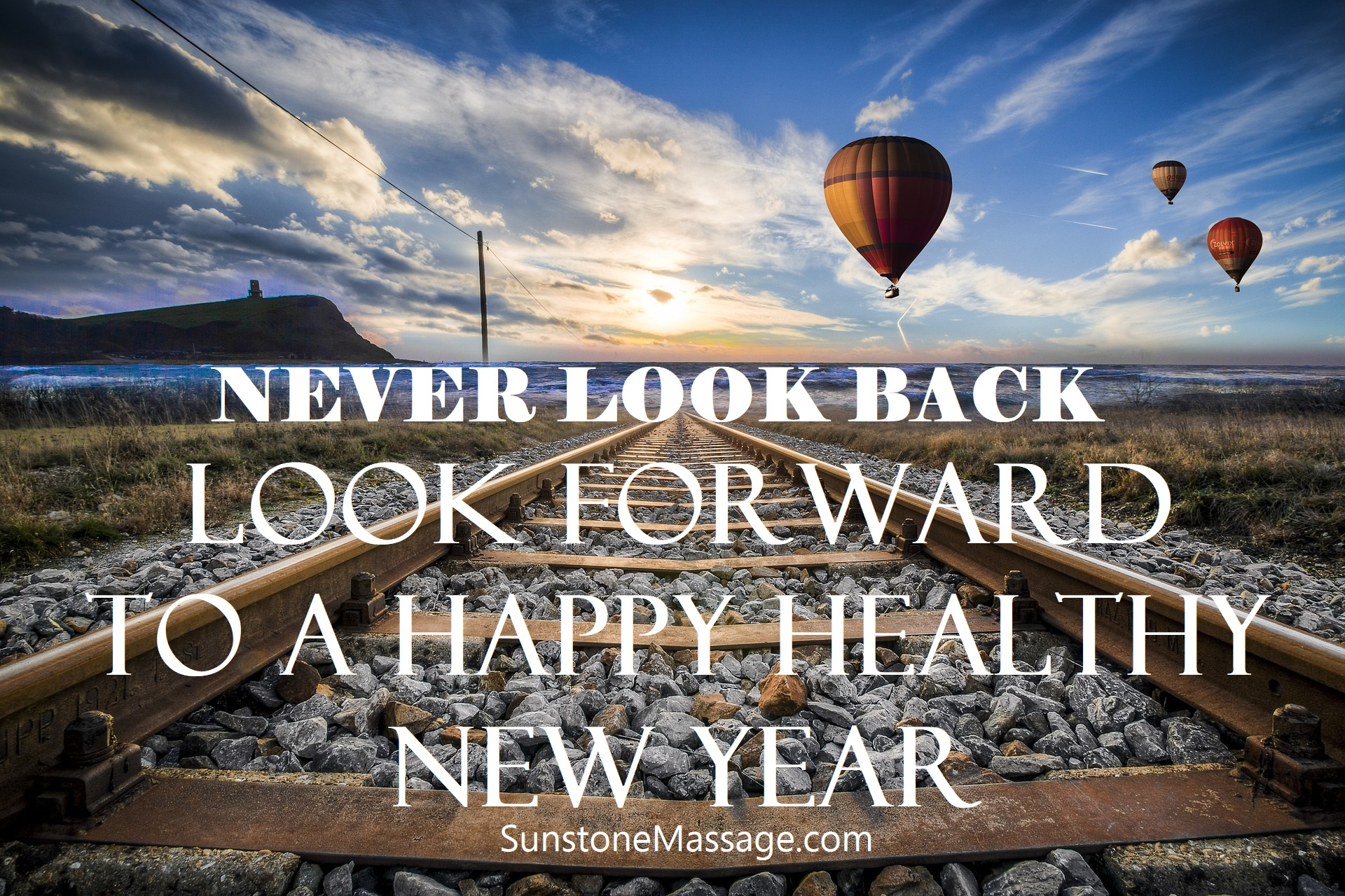 NEVER LOOK BACK LOOK FORWARD TO A HAPPY HEALTHY NEW YEAR