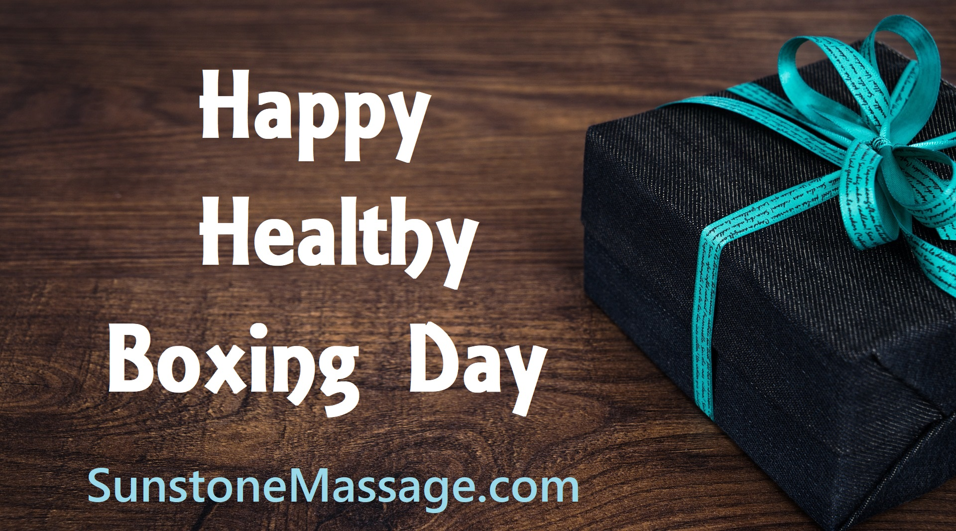 Happy Healthy Boxing Day With Massage Therapy