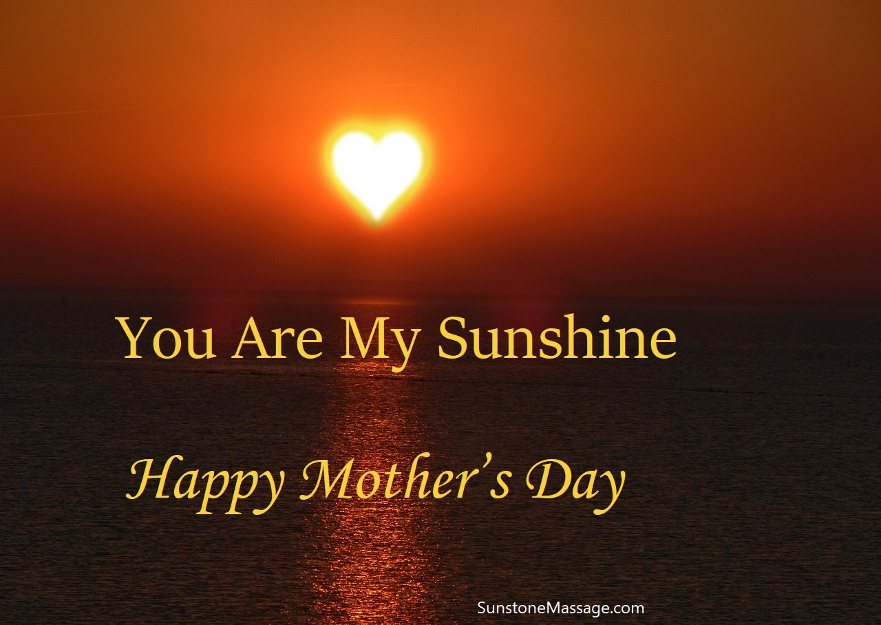 Happy Mother's Day You Are My Sunshine Sunstone RMT Vaughan Massage