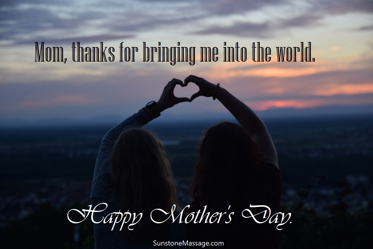 Mom Thanks For Bringing Me Into The World Happy Mother's Day Massage RMT Vaughan