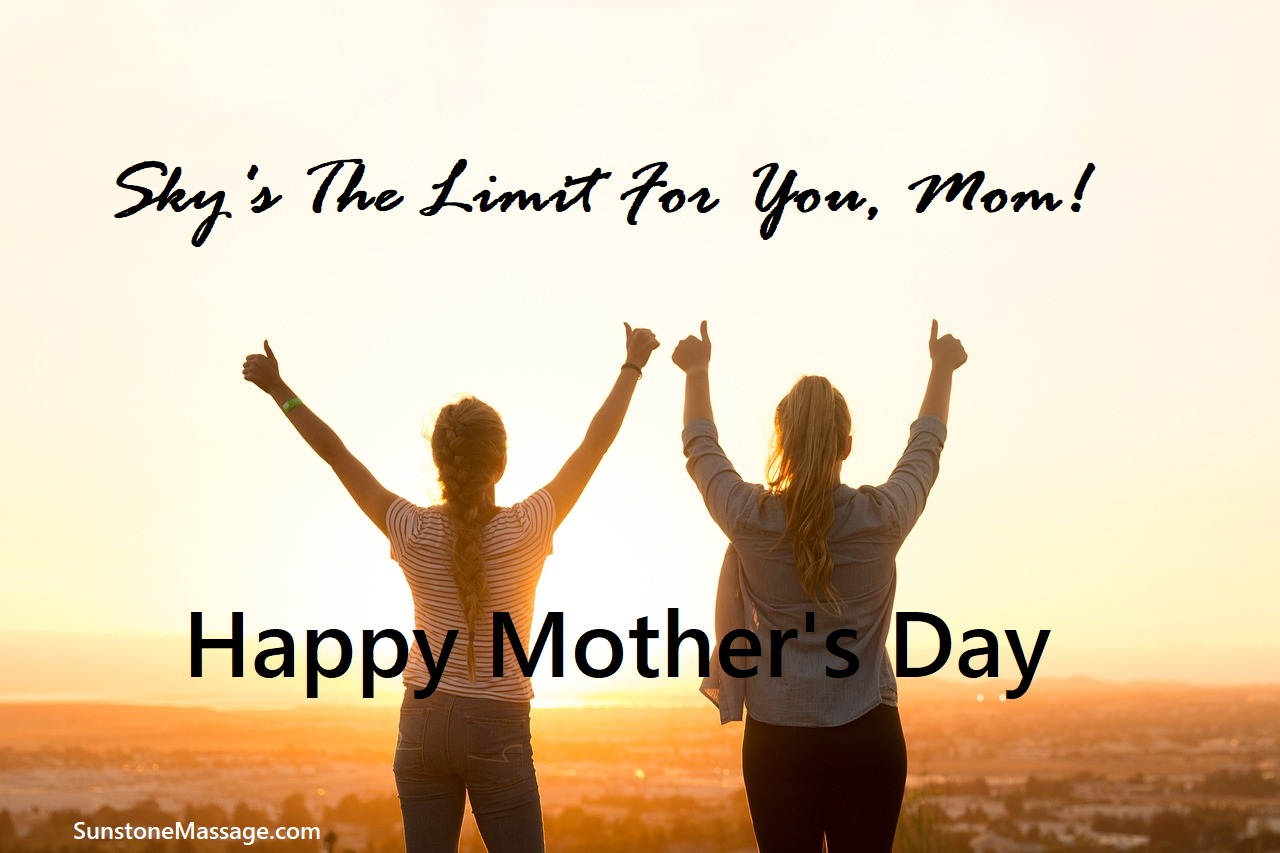 Sky's the limit for you, mom Happy Mother's Day Woodbridge Massage RMT Vaughan