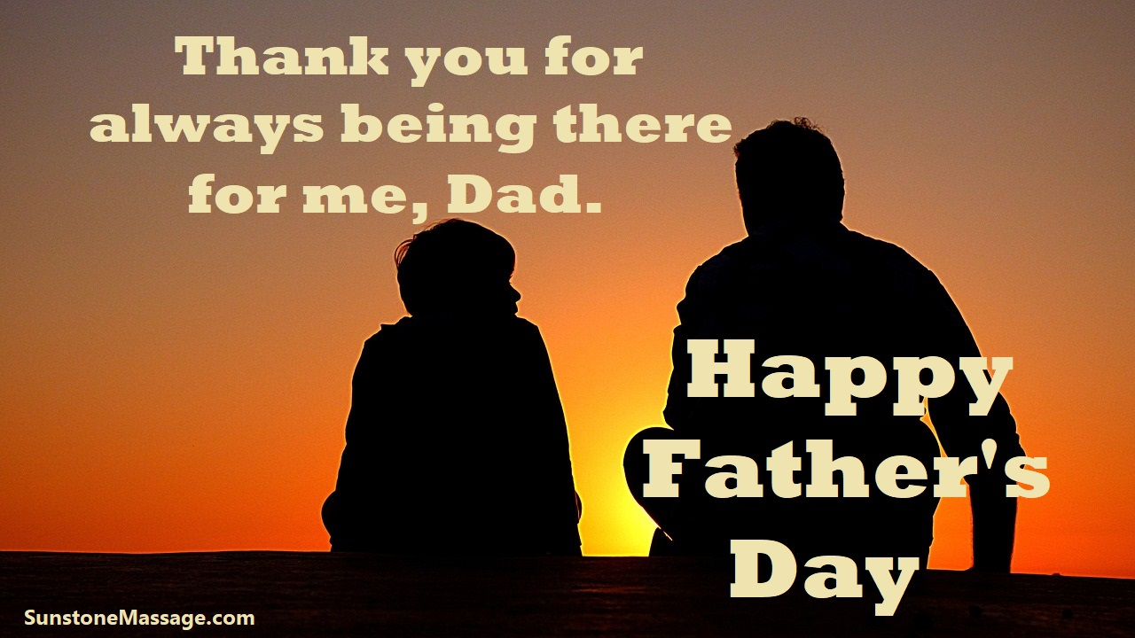 Thank You For Always Being There For Me Dad Happy Father's Day Woodbridge Ontario Massage