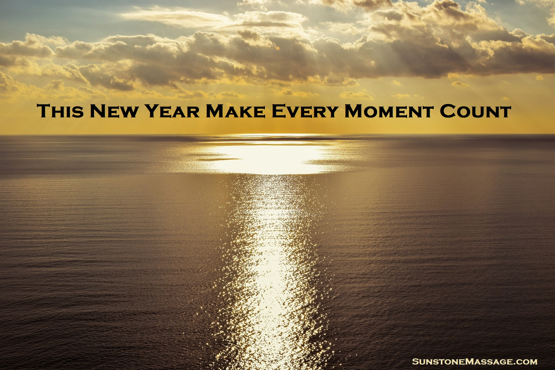 This New Year Make Every Moment Count HAPPY NEW YEAR