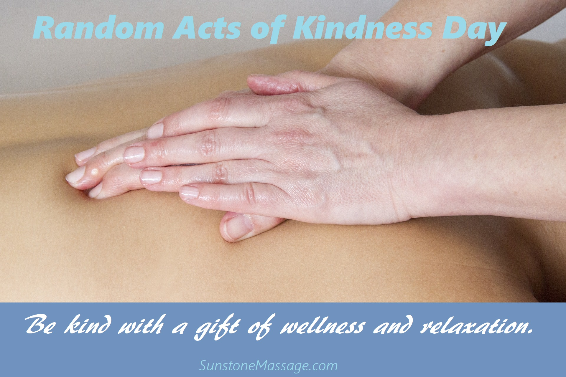 Random Acts of Kindness Day With Registered Massage Therapy Sunstone RMT Vaughan Ontario